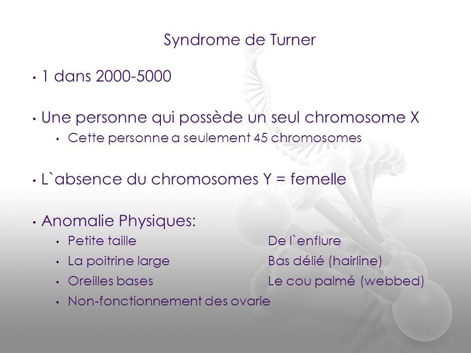 Une personne qui possède un seul chromosome X