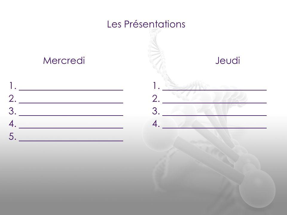 Les Présentations Mercredi Jeudi 1. 1. 2. 2. 3. 3. 4. 4. 5.