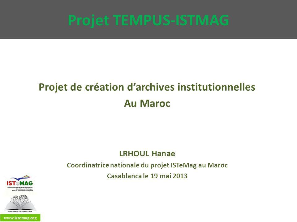 Projet TEMPUS-ISTMAG Projet de création d'archives institutionnelles