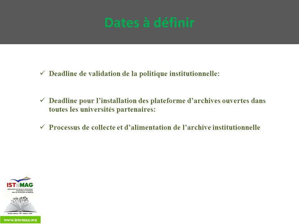 Dates à définir Deadline de validation de la politique institutionnelle: