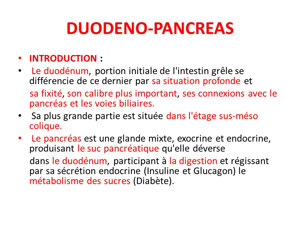 DUODENO-PANCREAS INTRODUCTION :