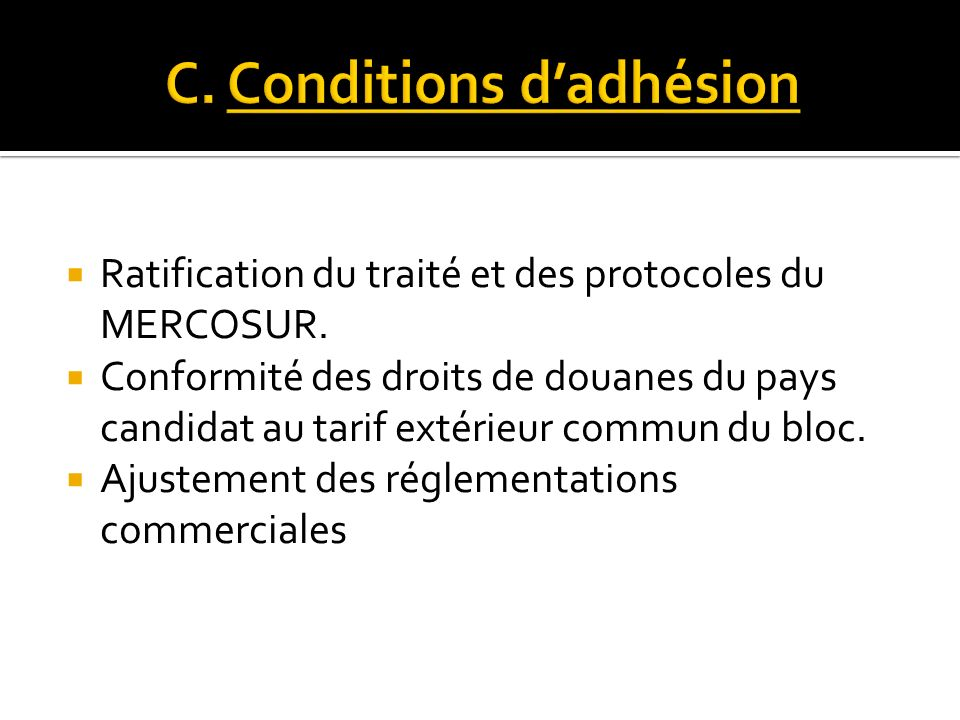 C. Conditions d'adhésion