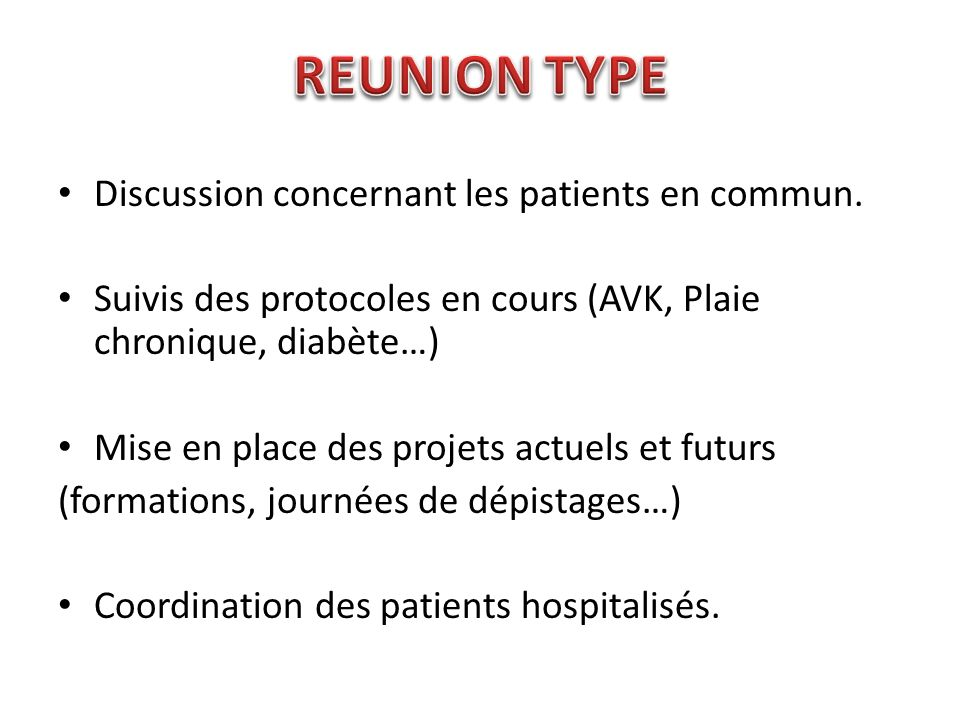 REUNION TYPE Discussion concernant les patients en commun.
