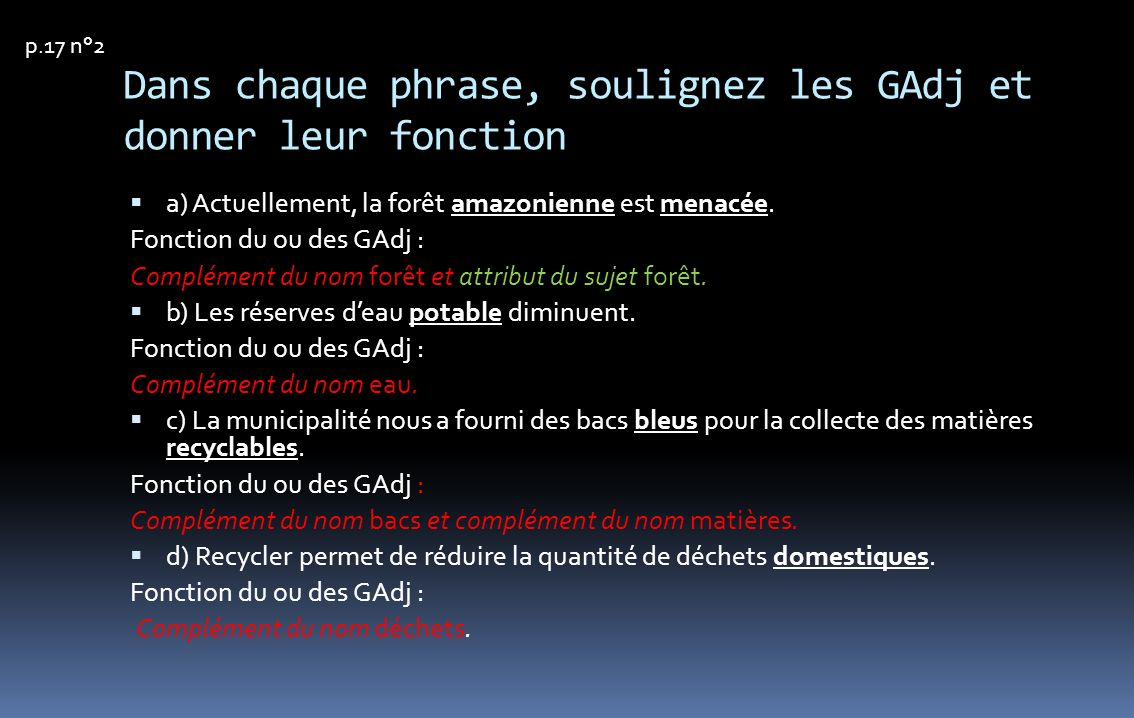 Dans chaque phrase, soulignez les GAdj et donner leur fonction