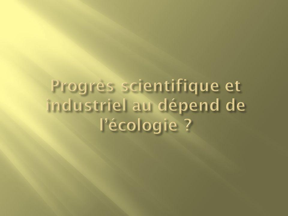 Progrès scientifique et industriel au dépend de l'écologie