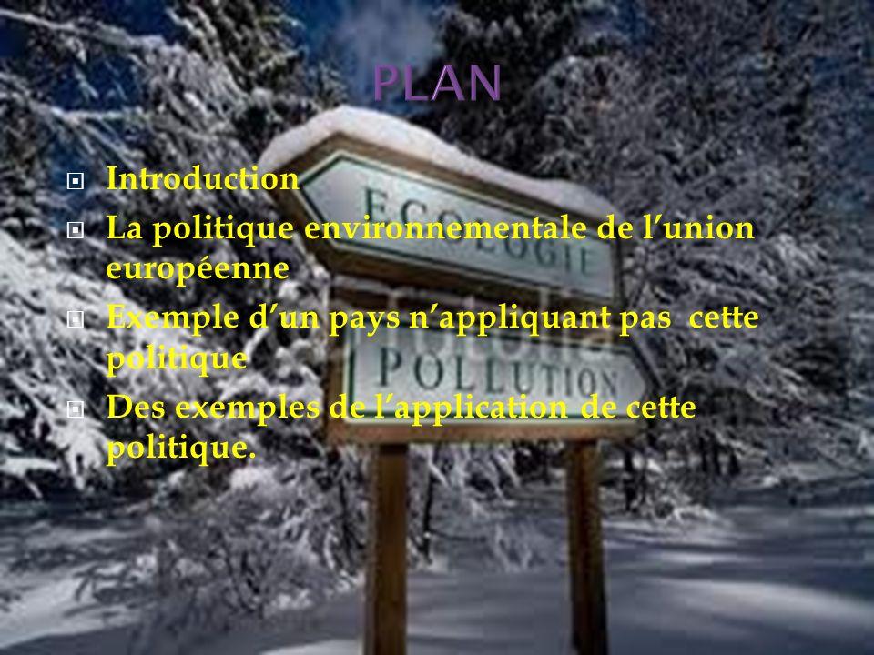 PLAN Introduction La politique environnementale de l'union européenne