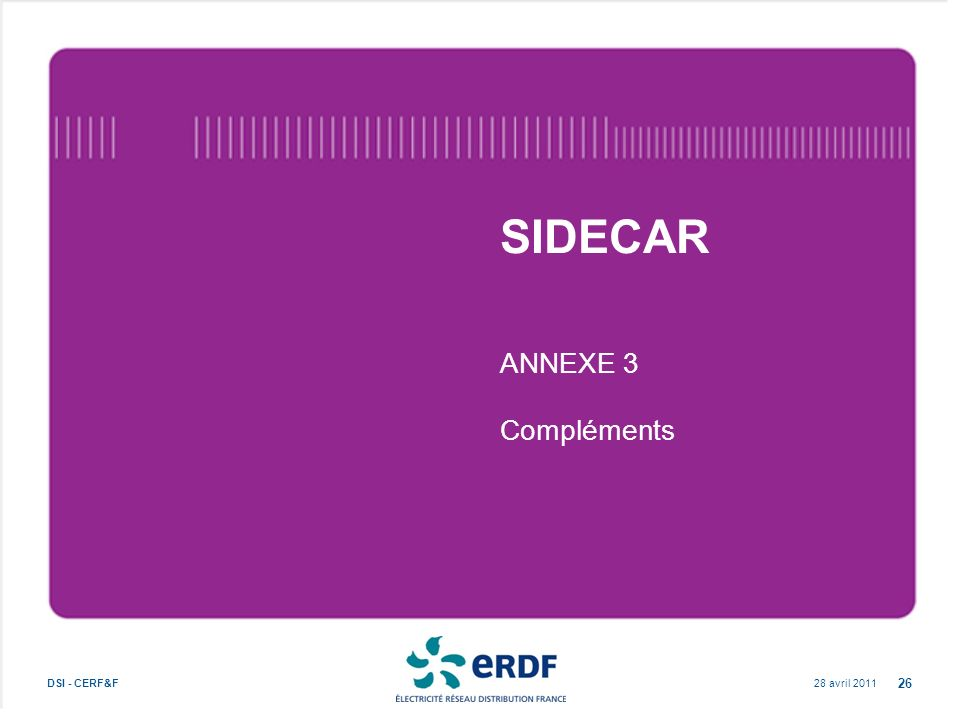 SIDECAR ANNEXE 3 Compléments DSI - CERF&F 28 avril 2011