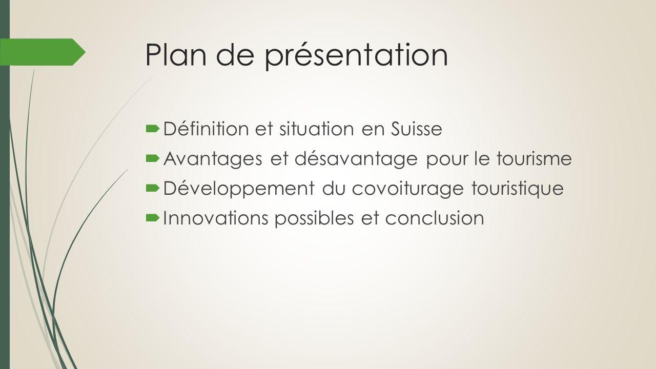 Plan de présentation Définition et situation en Suisse