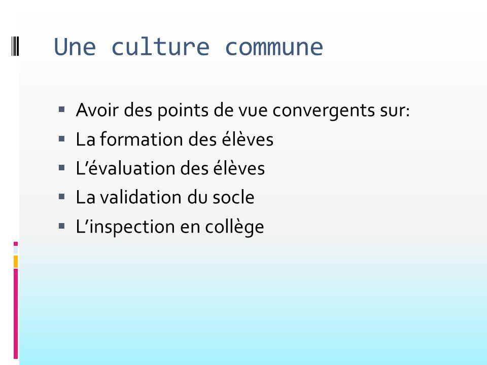 Une culture commune Avoir des points de vue convergents sur: