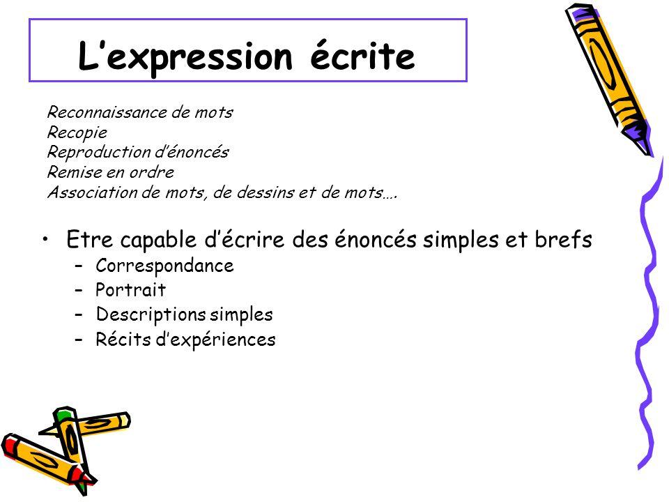 L'expression écrite Etre capable d'écrire des énoncés simples et brefs