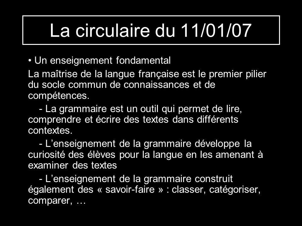 La circulaire du 11/01/07 Un enseignement fondamental