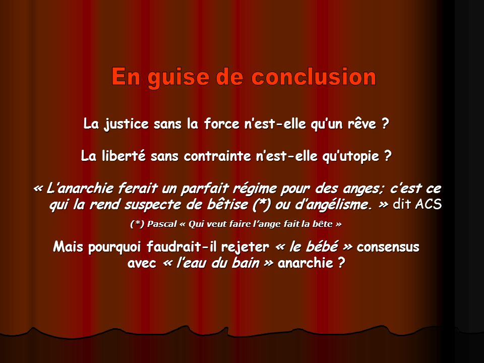 La justice sans la force n'est-elle qu'un rêve