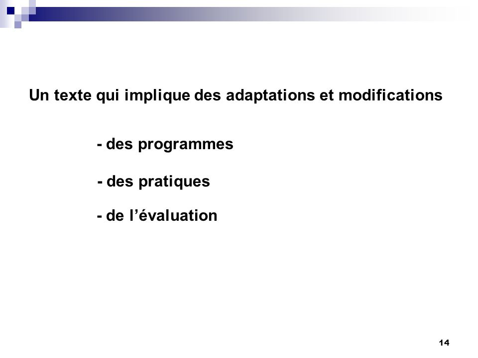 Un texte qui implique des adaptations et modifications