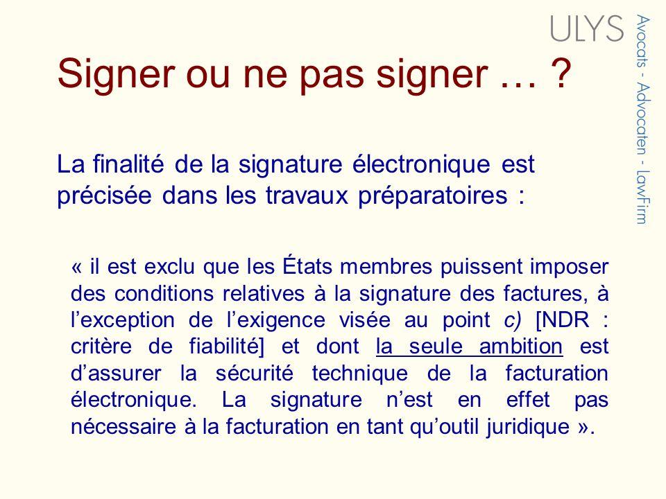 Signer ou ne pas signer …
