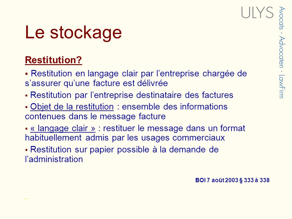 Le stockage Restitution