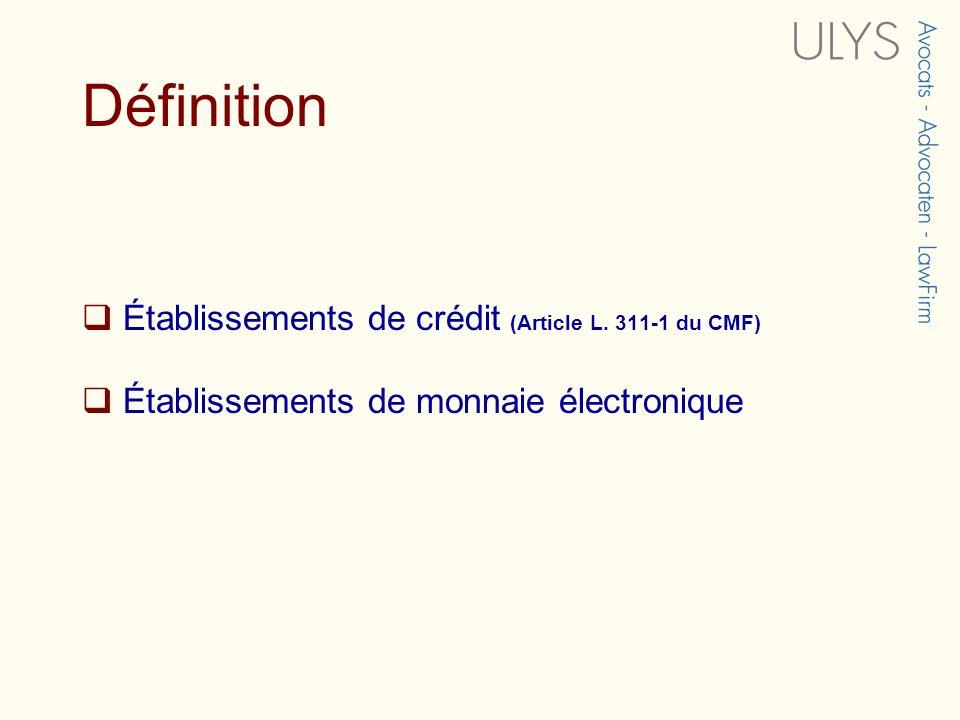 Définition Établissements de crédit (Article L. 311-1 du CMF)