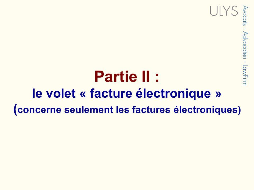 Partie II : le volet « facture électronique » (concerne seulement les factures électroniques)