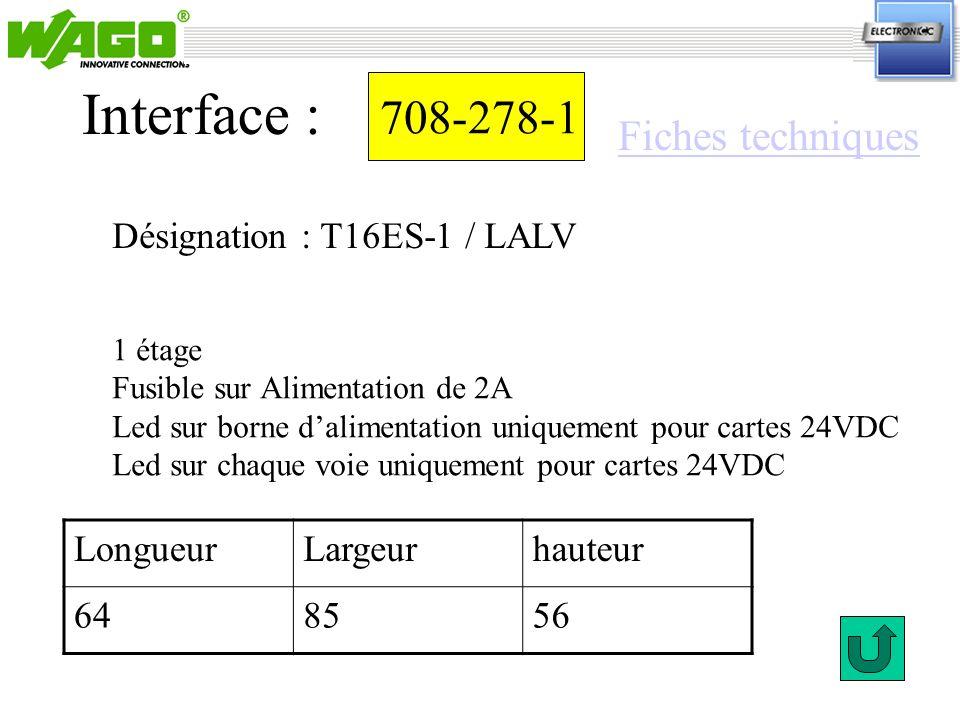 Interface : 708-278-1 Fiches techniques Désignation : T16ES-1 / LALV