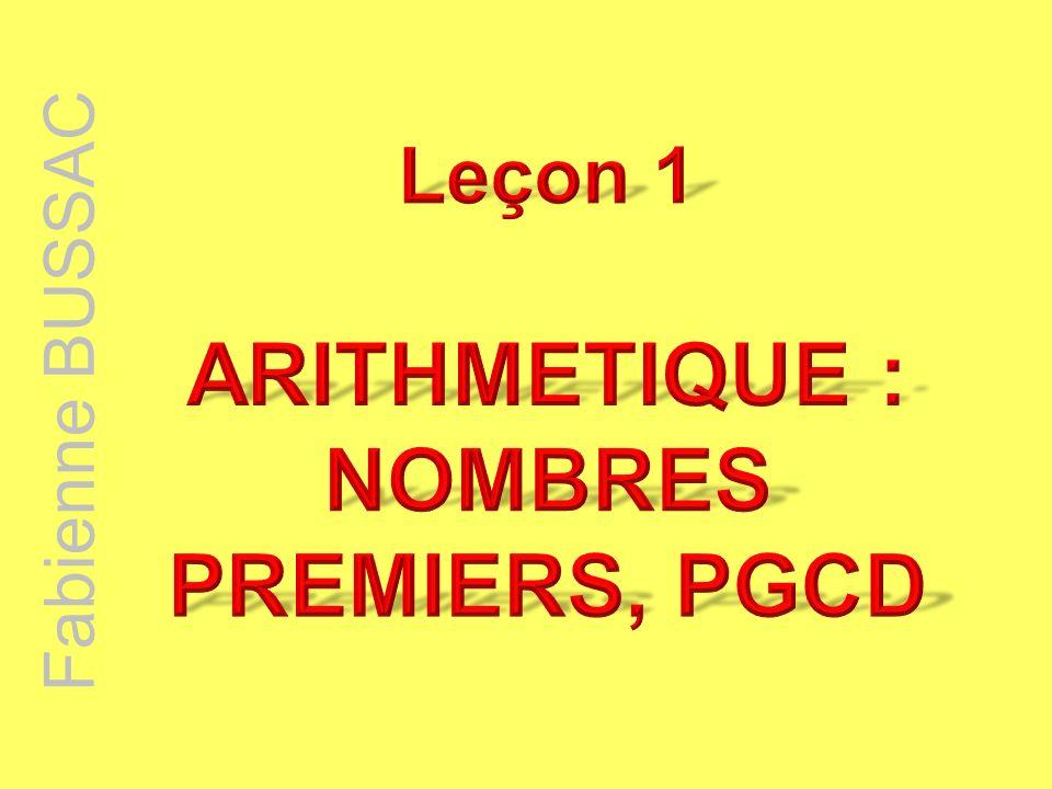 ARITHMETIQUE : NOMBRES PREMIERS, PGCD