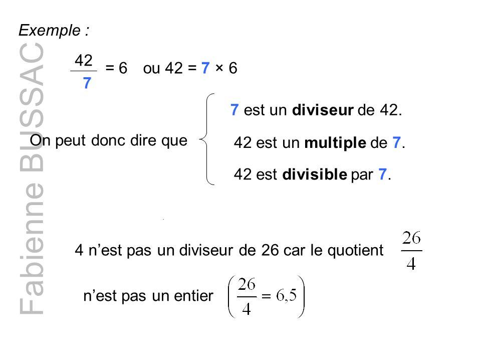 Fabienne BUSSAC Exemple : 42 7 = 6 ou 42 = 7 × 6