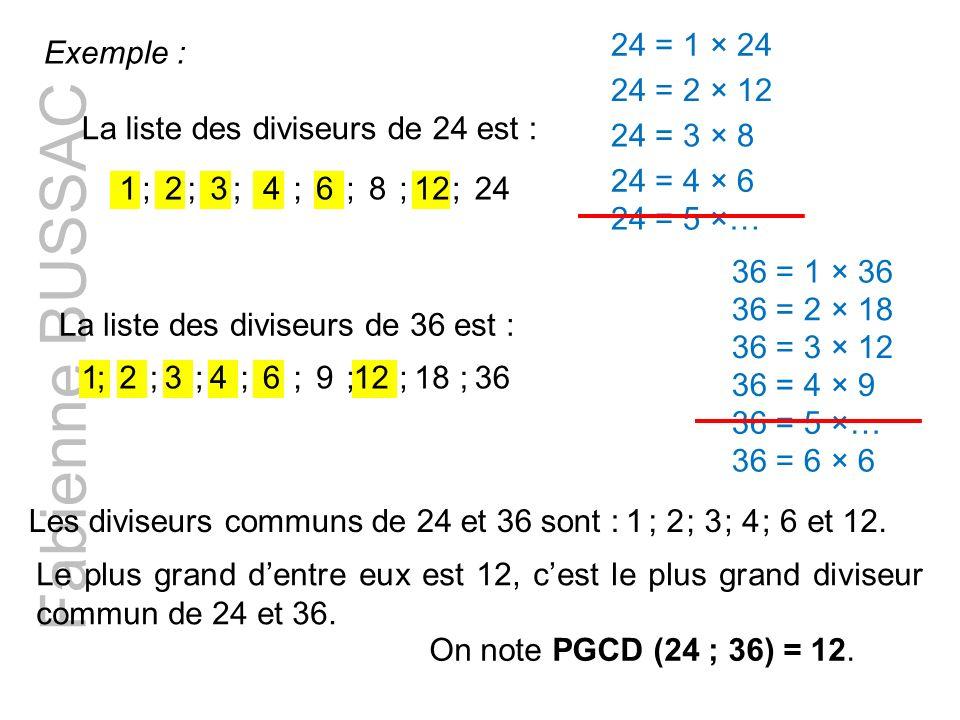 Fabienne BUSSAC 24 = 1 × 24 Exemple : 24 = 2 × 12