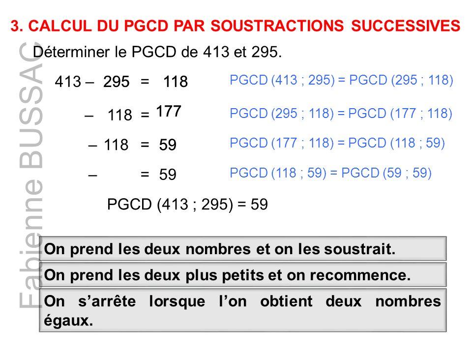 Fabienne BUSSAC CALCUL DU PGCD PAR SOUSTRACTIONS SUCCESSIVES