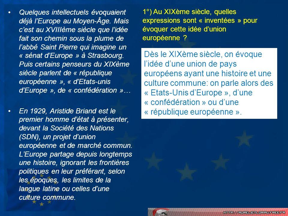 Quelques intellectuels évoquaient déjà l'Europe au Moyen-Âge