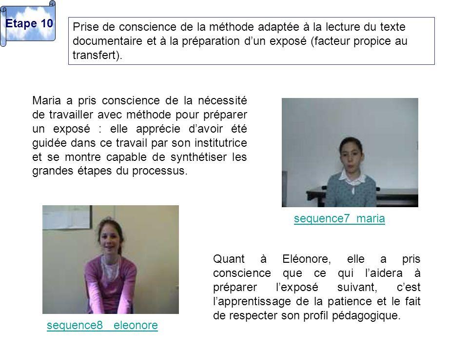 Etape 10 Prise de conscience de la méthode adaptée à la lecture du texte documentaire et à la préparation d'un exposé (facteur propice au transfert).