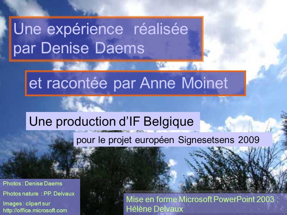 Une expérience réalisée par Denise Daems