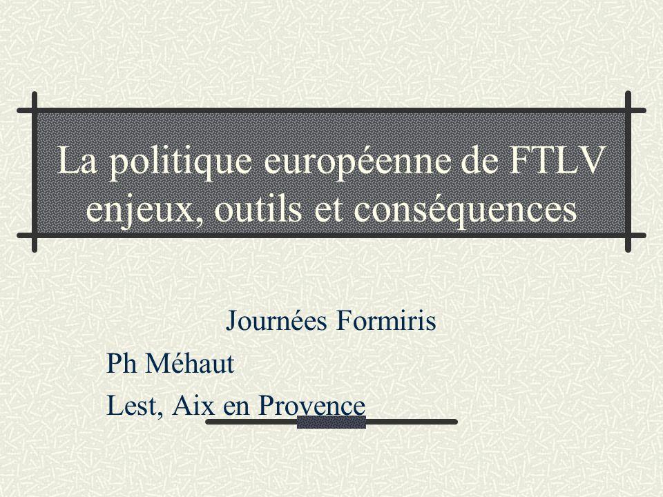 La politique européenne de FTLV enjeux, outils et conséquences