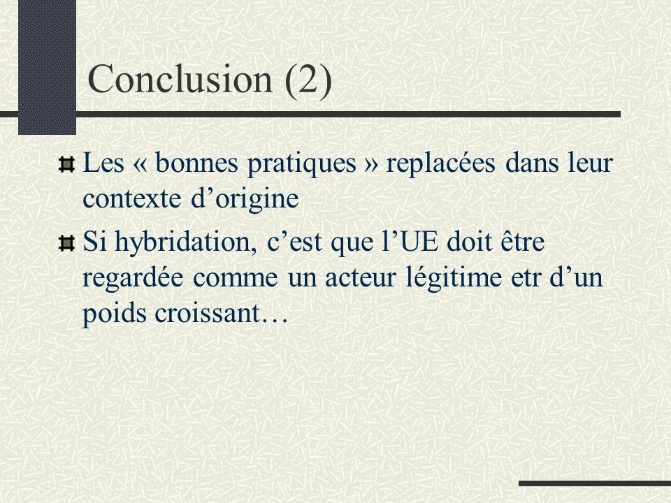 Conclusion (2) Les « bonnes pratiques » replacées dans leur contexte d'origine.
