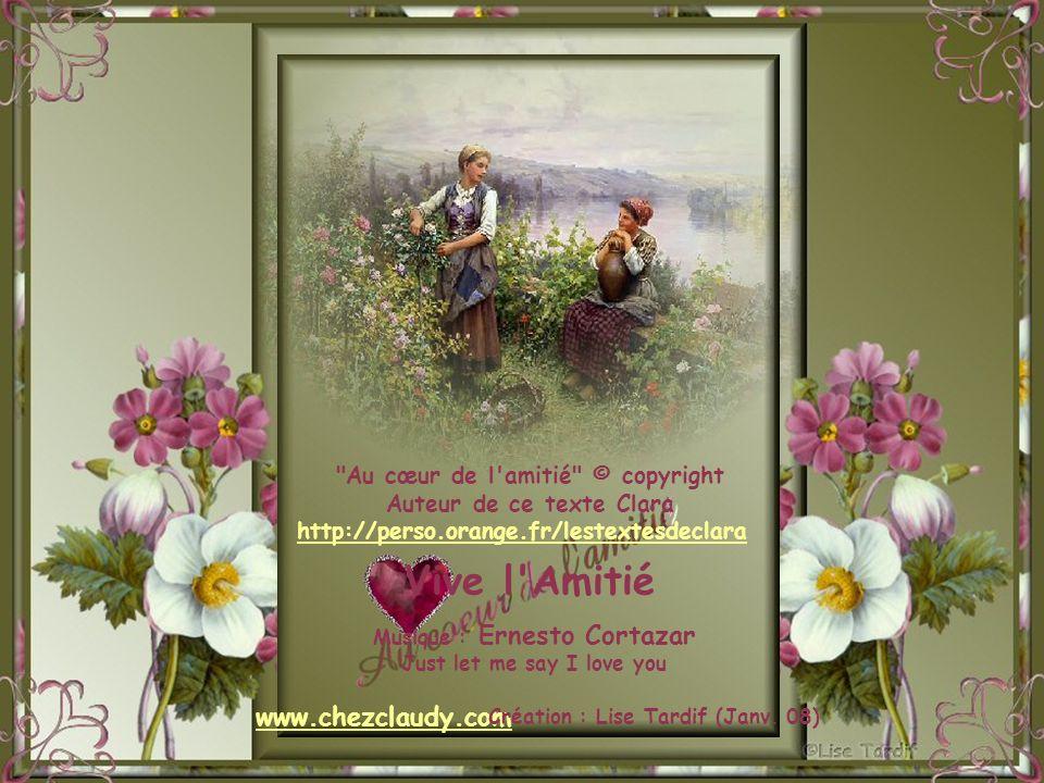 Vive l Amitié www.chezclaudy.com Au cœur de l amitié © copyright