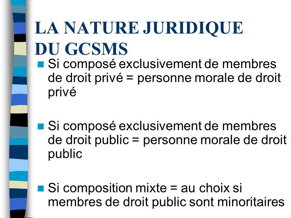 LA NATURE JURIDIQUE DU GCSMS