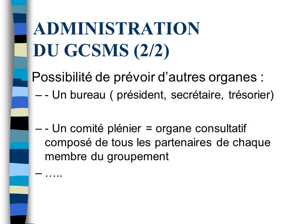 ADMINISTRATION DU GCSMS (2/2)