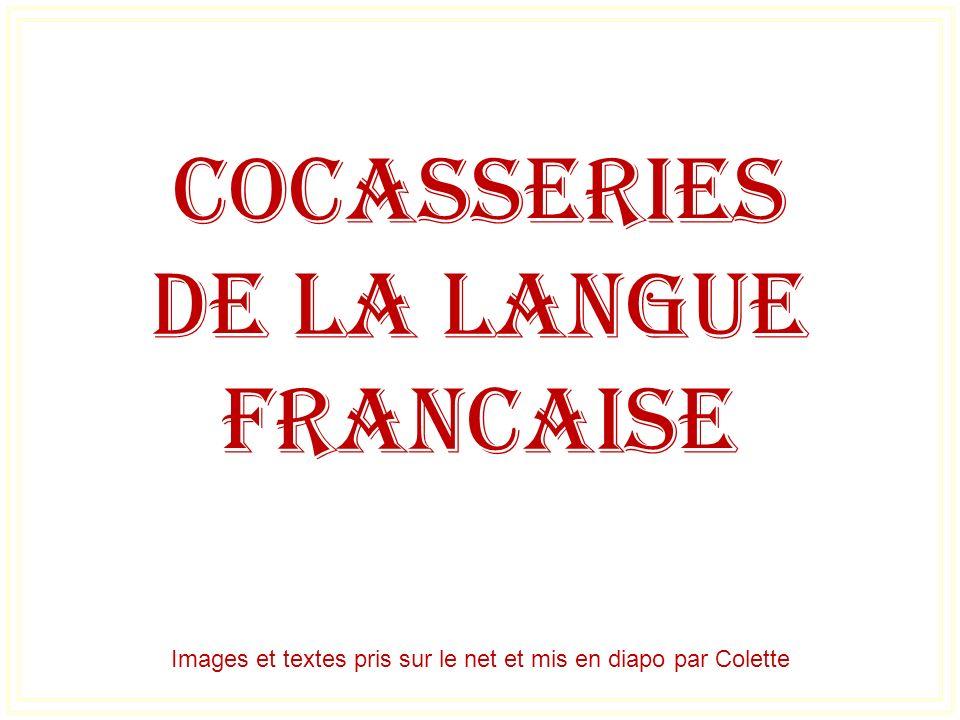Images et textes pris sur le net et mis en diapo par Colette
