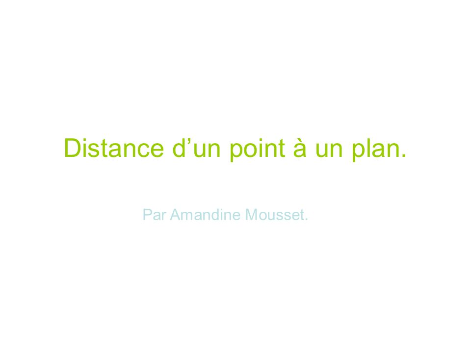Distance d'un point à un plan.