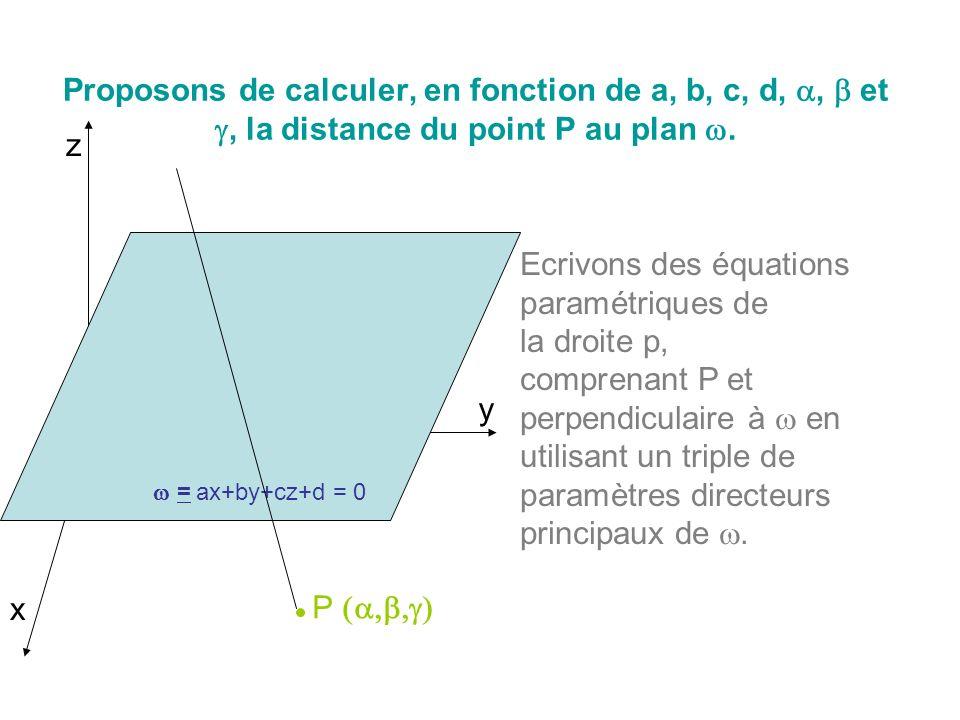 Ecrivons des équations paramétriques de la droite p, comprenant P et