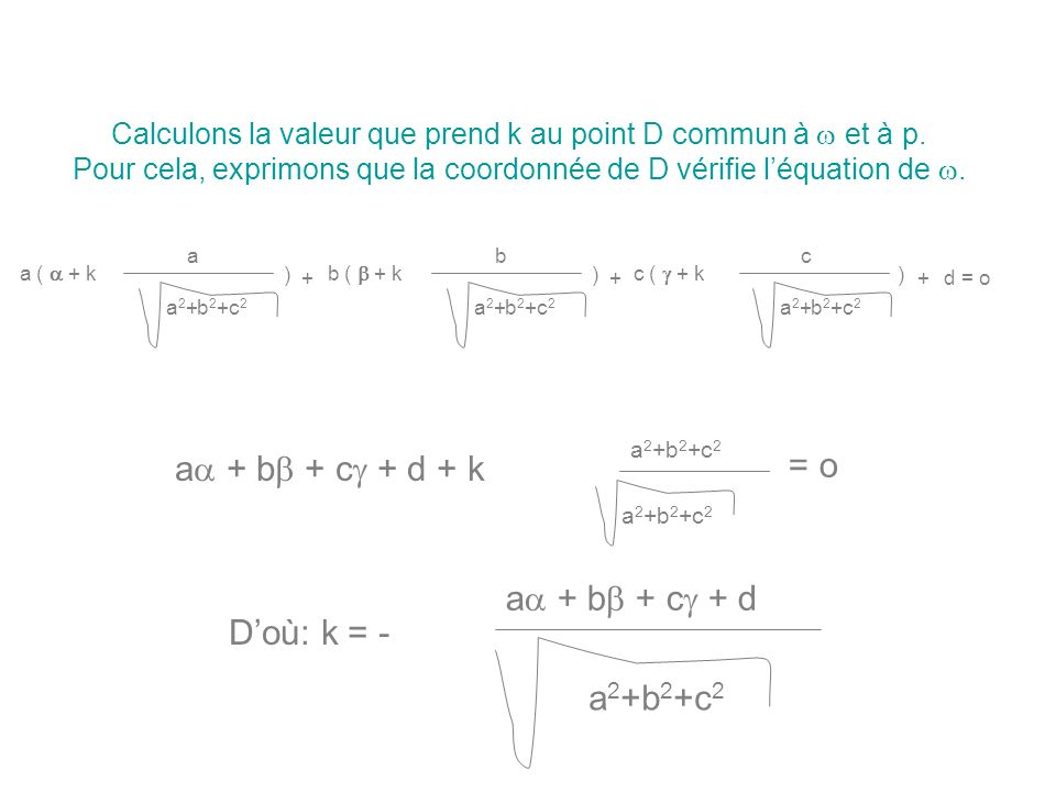 = o a + b + c + d + k a + b + c + d D'où: k = - a2+b2+c2