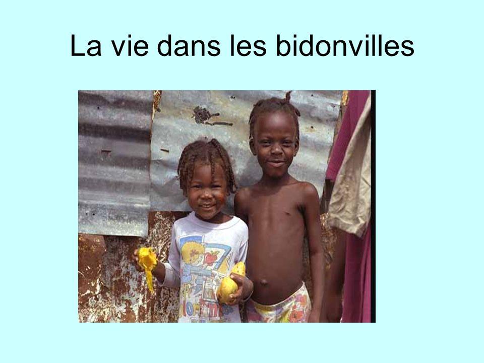 La vie dans les bidonvilles