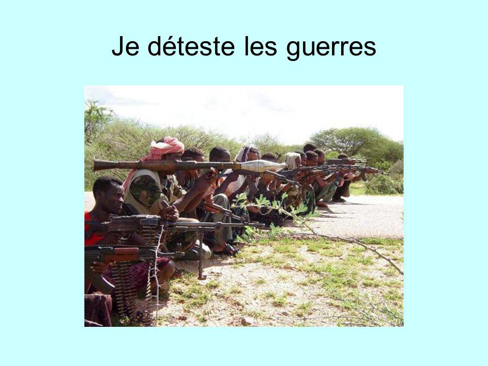 Je déteste les guerres