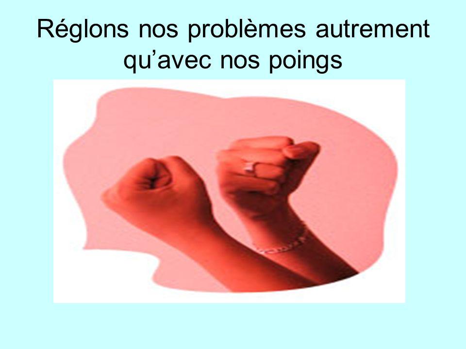 Réglons nos problèmes autrement qu'avec nos poings