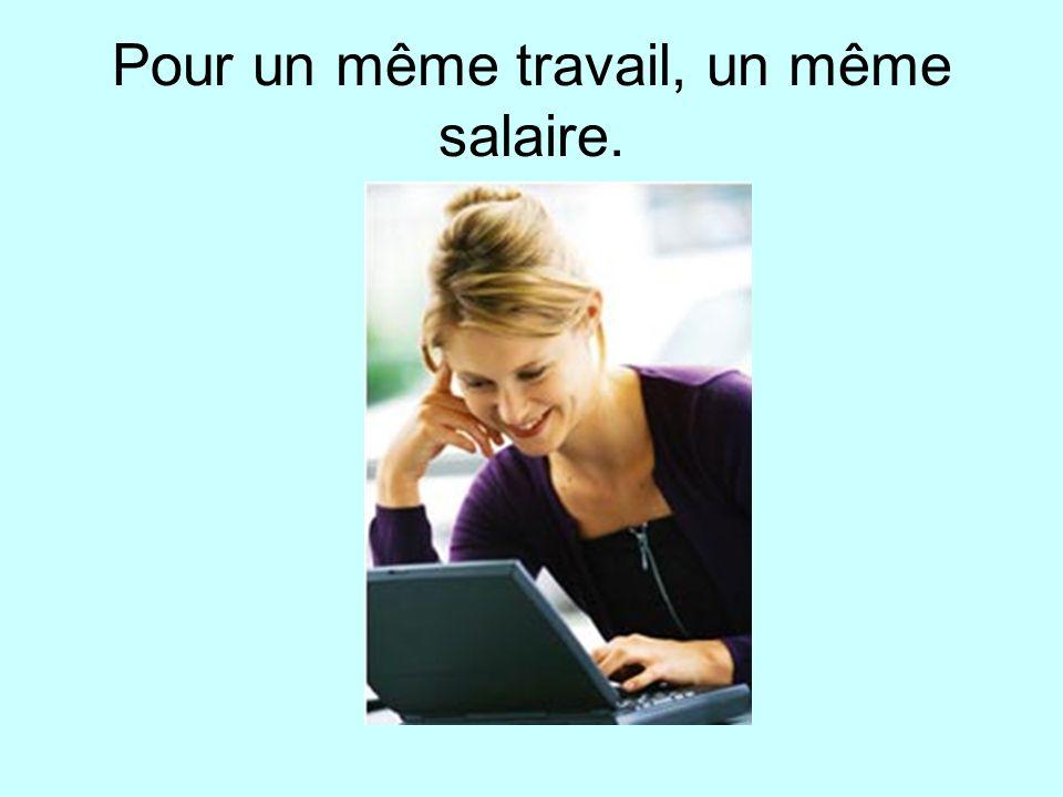 Pour un même travail, un même salaire.
