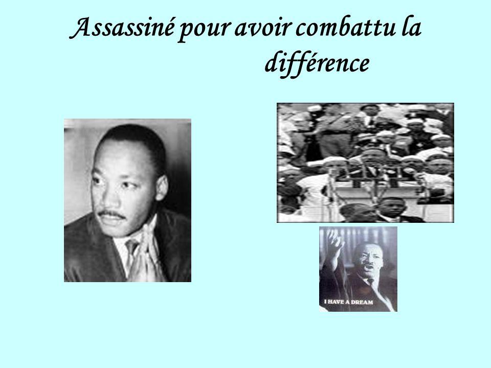 Assassiné pour avoir combattu la différence