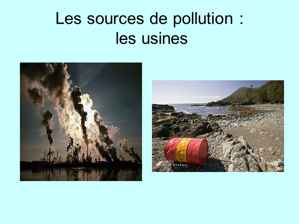 Les sources de pollution : les usines