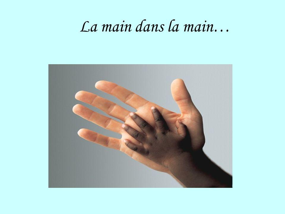 La main dans la main…