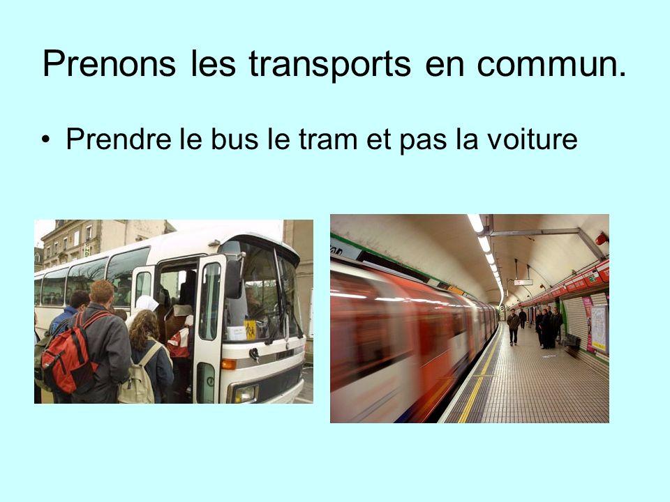 Prenons les transports en commun.