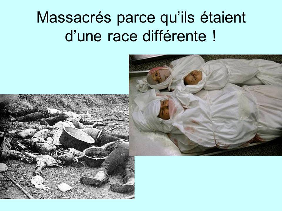 Massacrés parce qu'ils étaient d'une race différente !