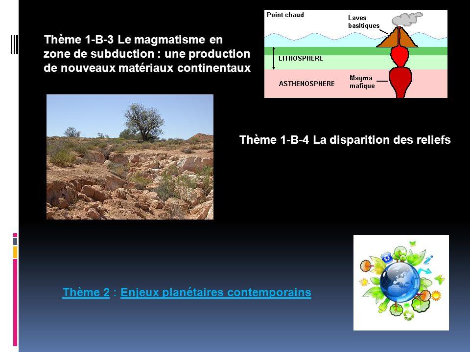 Thème 1-B-3 Le magmatisme en zone de subduction : une production de nouveaux matériaux continentaux