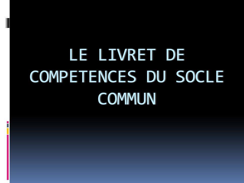 LE LIVRET DE COMPETENCES DU SOCLE COMMUN
