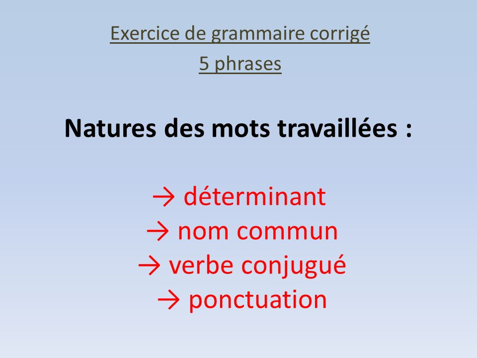Exercice de grammaire corrigé 5 phrases